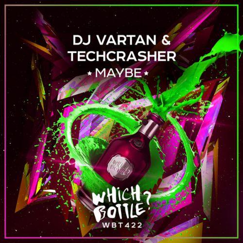 DJ Vartan & Techcrasher - Maybe (Radio Edit; Club Mix) [2021]