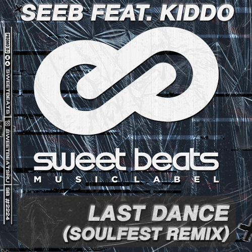 Seeb feat. Kiddo - Last Dance (Soulfest Remix) [2021]
