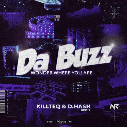 Da Buzz - Wonder Where You Are (Killteq & D.Hash Remix) [2021]