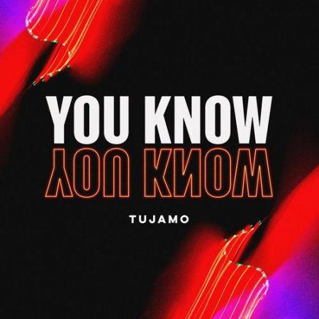 Tujamo - You Know [2021]