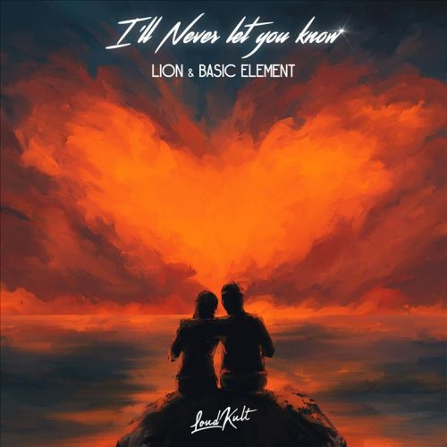 Lion, Basic Element - I'll Never Let You Know (Extended Mix) [2021]