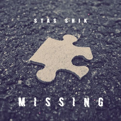 Stas Shik - Missing (Radio Mix; Extended) [2021]