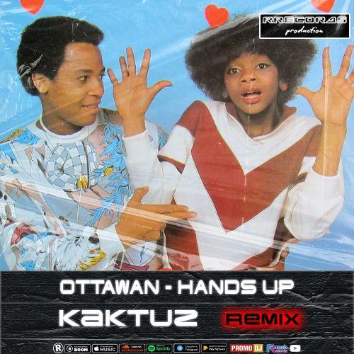 Ottawan - Hands Up (Kaktuz Remix) [2021]