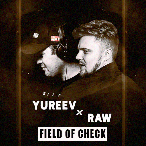Raw & Yureev - Field Of Check [2021]