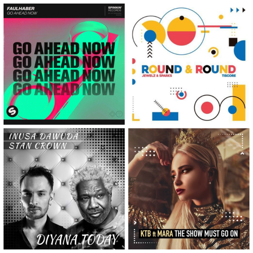 Faulhaber - Go Ahead Now (Extended); Jewelz & Sparks, Tiscore - Round & Round; Inusa Dawuda & Stan Crown - Diyana Today; Ktb, Mara - The Show Must Go On (Extended Mix); Tony Brown - Freedom In Your Mind (Original Mix's) [2021]