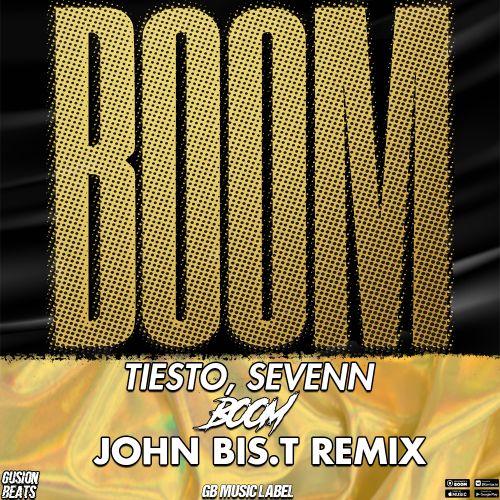 Tiёsto, Sevenn - Boom (John Bis.T Remix) [2021]