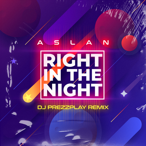 Aslan - Right In The Night (DJ Prezzplay Remix) [2021]