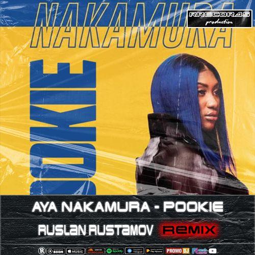 Aya Nakamura - Pookie (Ruslan Rustamov Remix) [2021]
