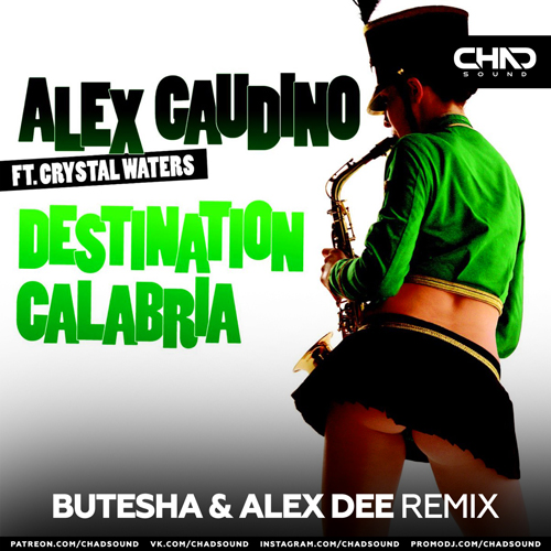 Alex Gaudino feat. Crystal Waters - Destination Calabria (Butesha & Alex Dee Remix) [2021]
