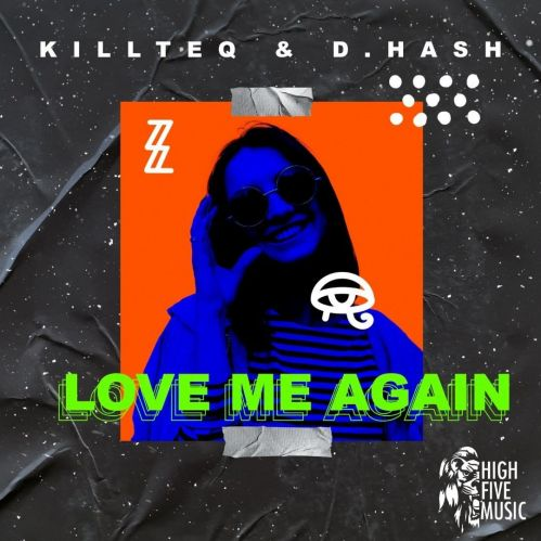 Killteq & D.Hash - Love Me Again (Extended) [2021]