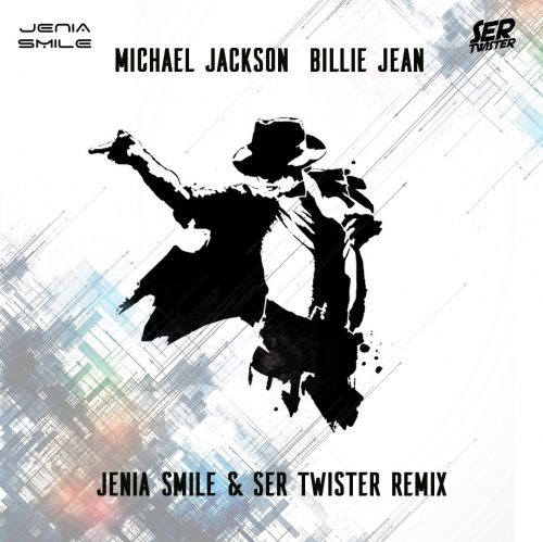 Michael Jackson - Billie Jean (Jenia Smile & Ser Twister Extended Remix) [2021]