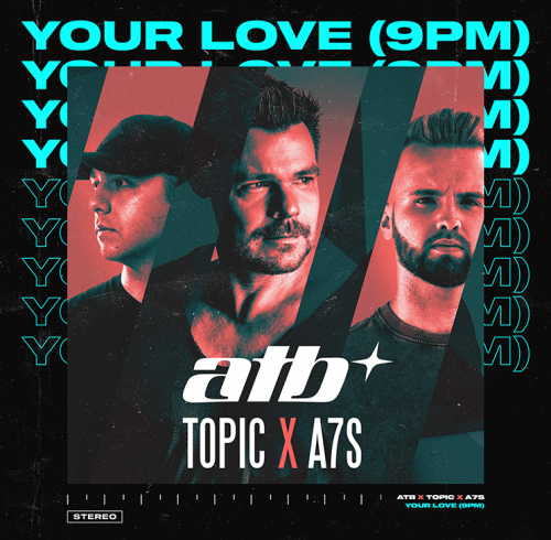 Atb, Topic, A7s - Your Love (9Pm) (Sergey Arrow Remix) [2021]
