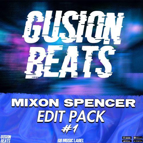 Mixon Spencer - Edit Pack #1 [2021]
