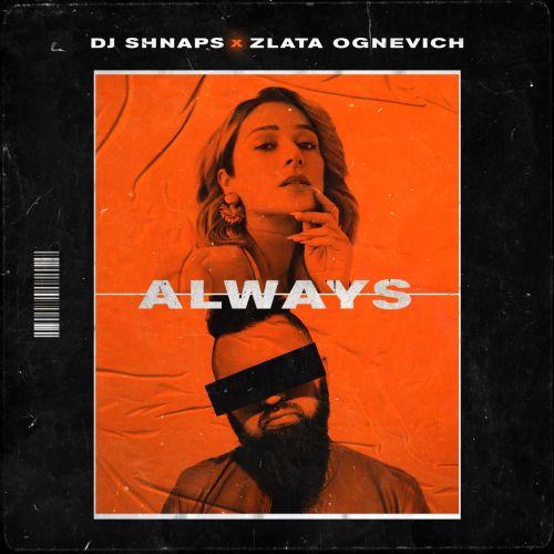 Shnaps & Zlata Ognevich - Always [2021]