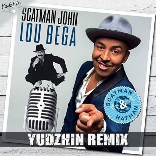 Scatman John & Lou Bega - Scatman & Hatman (Yudzhin Remix) [2021]