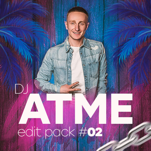 DJ Atme - Edit Pack # 02 [2021]