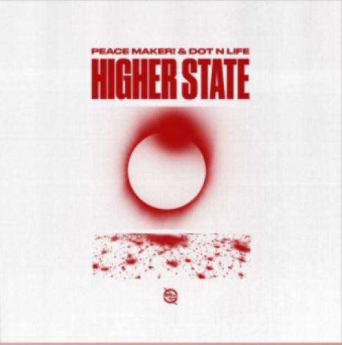 Peace Maker! & Dot N Life - Higher State (Original Mix) [2021]