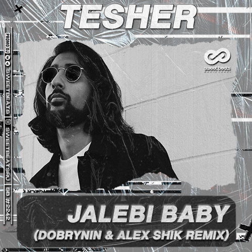 Tesher - Jalebi Baby (Dobrynin & Alex Shik Remix).mp3