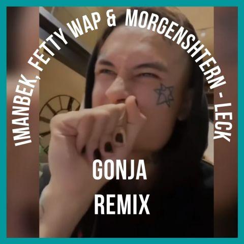 Imanbek, Fetty Wap & Morgenshtern - Leck (Gonja Remix) [2021]