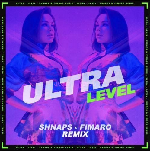 Ultra - Level (Shnaps & Fimaro Remix) [2021]