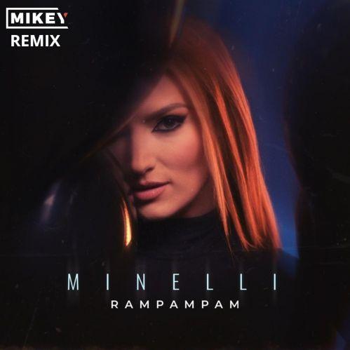 Minelli - Rampampam (Mikey Remix) [2021]