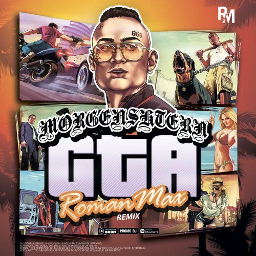 Morgenshtern - Gta (Roman Max Remix) [2021]
