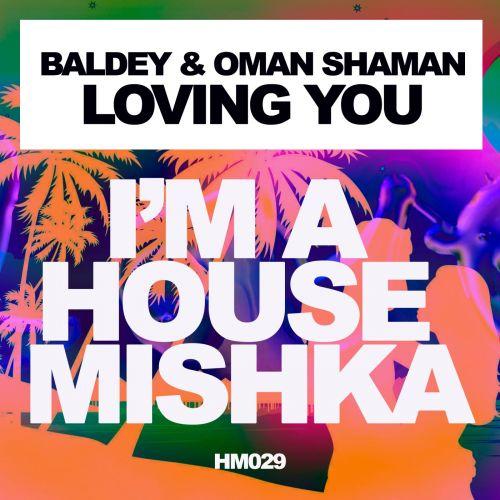 Baldey & Oman Shaman - Loving You (Extended Mix) [2021]