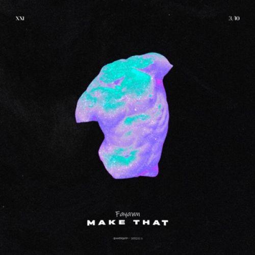Fayawn - Make That (Original Mix); Tambour Battant - Backward (Yyvng Remix) [2021]