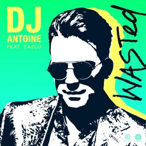 DJ Antoine feat. Caelu - Wasted (DJ Antoine vs. Mad Mark 2k21 Extended Mix) [2021]