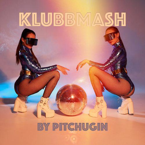 Pitchugin - Klubbmash [2021]