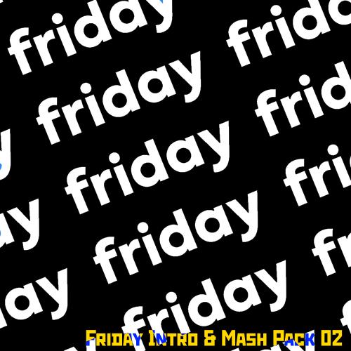 Friday Intro & Mash Pack 02 [2021]