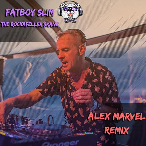 Fatboy Slim - The Rockafeller Skank (Alex Marvel Remix) [2021]
