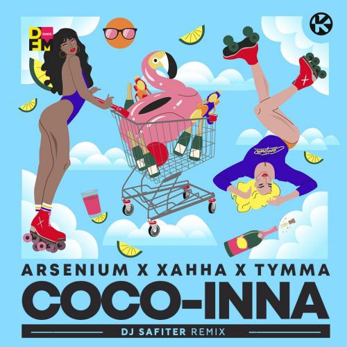 Arsenium x Hanna x Tymma - Coco-Inna (Dj Safiter Remix) [2021]