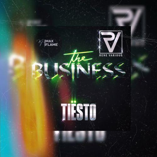 Tiesto - Busines (Max Flame & Rene Various Remix) [2021]