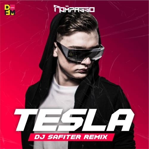 Rompasso - Tesla (Dj Safiter Remix) [2021]
