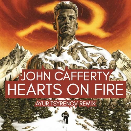 John Cafferty - Hearts On Fire (Ayur Tsyrenov Remix) [2021]