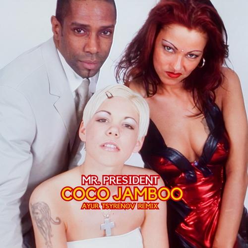 Mr. President - Coco Jamboo (Ayur Tsyrenov Remix) [2021]