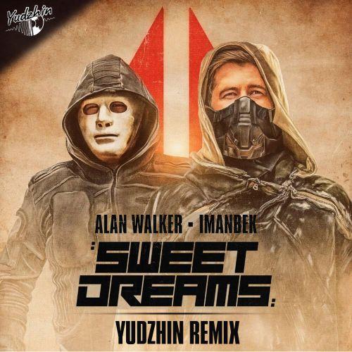 Alan Walker & Imanbek - Sweet Dreams (Yudzhin Remix) [2021]