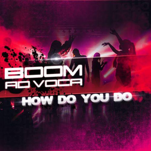 Boom, Ad Voca - How Do U Do (Extended Mix) [2021]