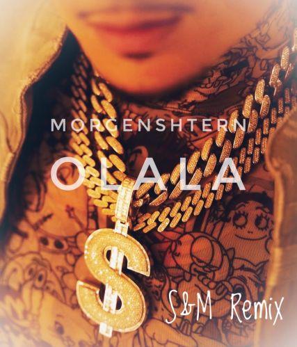 Morgenshtern - Olala (S&M Remix) [2021]