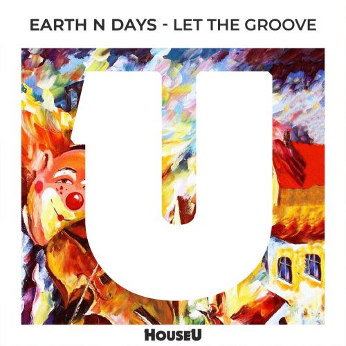 Earth n Days - Let The Groove (Original Mix) [2021]