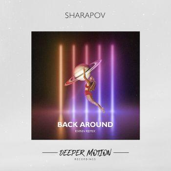 Sharapov - Back Around (Original Mix; Kvinn Remix) [2021]