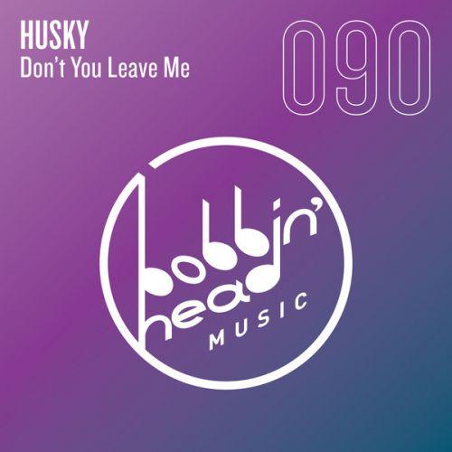 Husky - Don't You Leave Me (Original Mix) [2021]