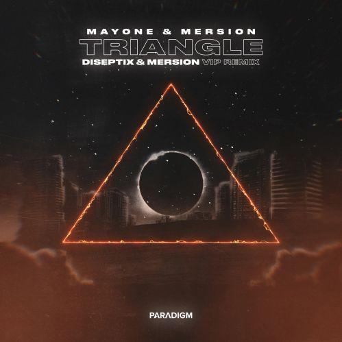 Mayone & Mersion - Triangle (Diseptix & Mersion Vip Remix) [2021]