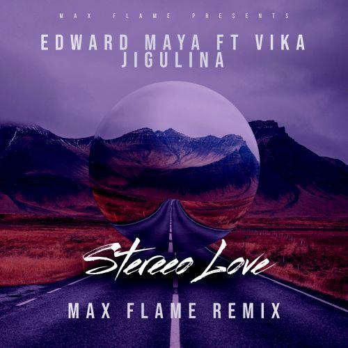 Edward Maya feat Vika Jigulina - Stereo Love (Max Flame Remix) [2021]
