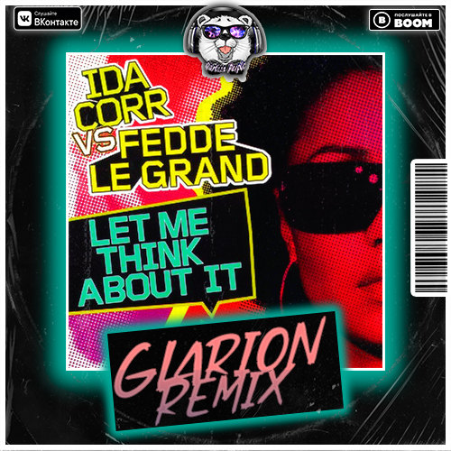 Ida Corr vs. Fedde Le Grand - Let Me Think About It (Glarion Remix) [2021]