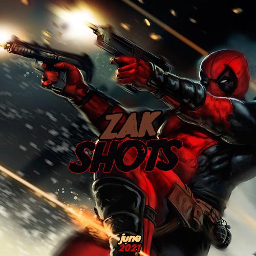 Zak - Shots June [2021]