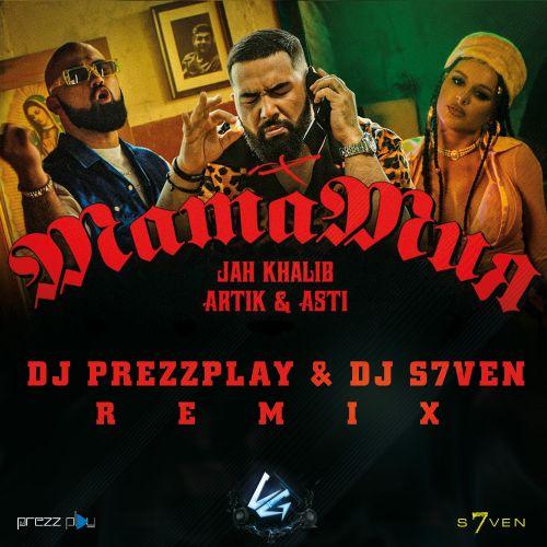 Jah Khalib & Asti & Artik - Мамамия (DJ Prezzplay & DJ S7ven Remix) [2021]