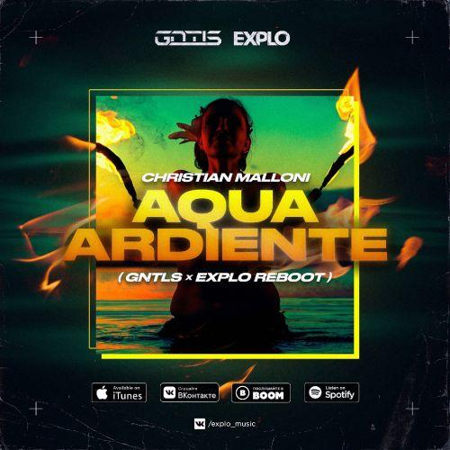 Christian Malloni - Aqua Ardiente (Gntls x Explo Reboot) [2021]