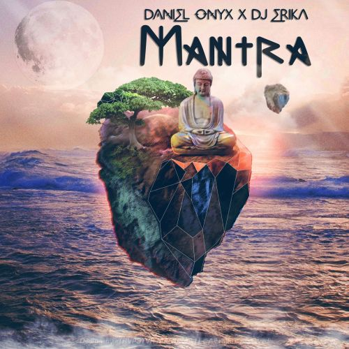 Daniel Onyx x Dj Erika - Mantra (Extended Mix) [2021]